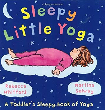 Sleepy Little Yoga 9780805081930
