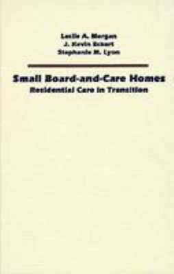 Small Board-And-Care Homes: Residential Care in Transition 9780801849961