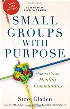 Small Groups with Purpose: How to Create Healthy Communities 9780801013799