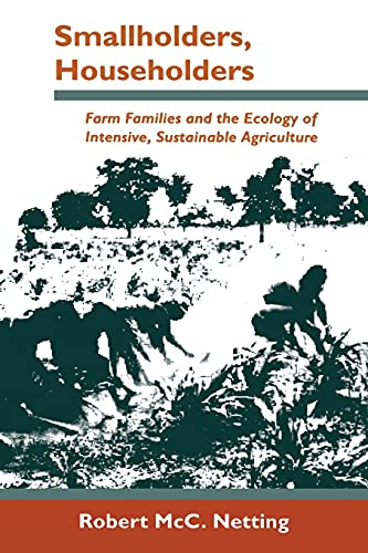 Smallholders, Householders: Farm Families and the Ecology of Intensive, Sustainable Agriculture 9780804721028
