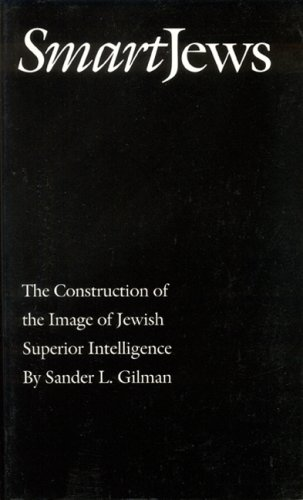 Smart Jews: The Construction of the Image of Jewish Superior Intelligence 9780803221581