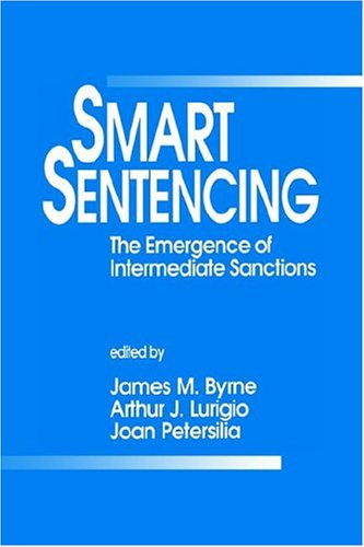 Smart Sentencing: The Emergence of Intermediate Sanctions 9780803941656