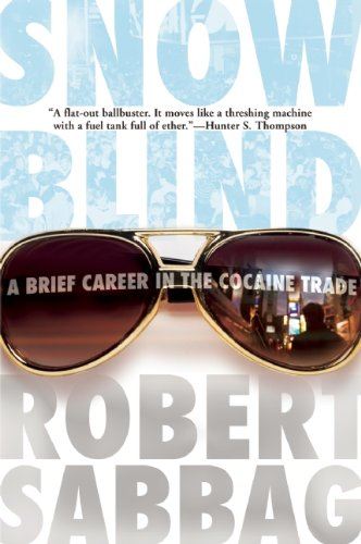 Snowblind: A Brief Career in the Cocaine Trade 9780802144942