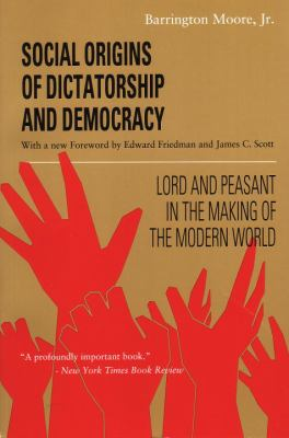 Social Origins of Dictatorship and Democracy: Lord and Peasant in the Making of the Modern World 9780807050736