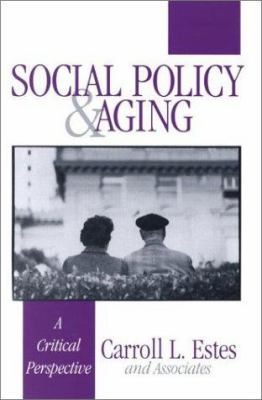 Social Policy and Aging: A Critical Perspective 9780803973466