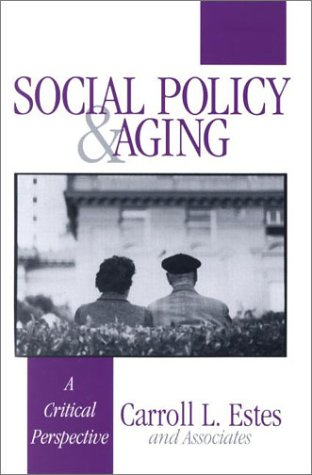 Social Policy and Aging: A Critical Perspective 9780803973473