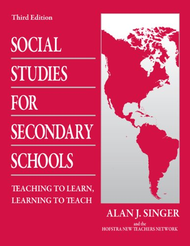 Social Studies for Secondary Schools: Teaching to Learn, Learning to Teach 9780805864465