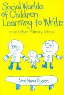 Social Worlds of Children Learning to Write in an Urban Primary School