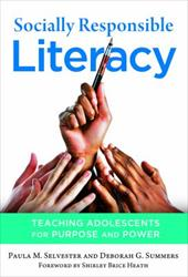 Socially Responsible Literacy: Teaching Adolescents for Purpose and Power 19241124