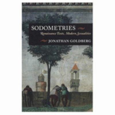 Sodometries: Renaissance Texts, Modern Sexualities 9780804720519