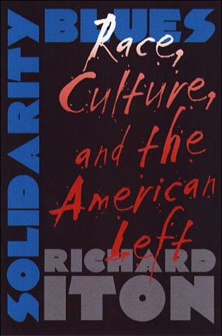 Solidarity Blues: Race, Culture, and the American Left 9780807848470