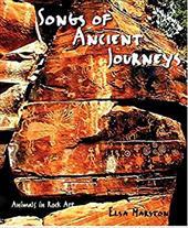Songs of Ancient Journeys: Animals in Rock Art 3336686