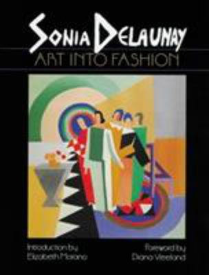 Sonia Delaunay: Art Into Fashion 9780807611661