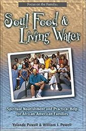 Soul Food & Living Water: Spiritual Nourishment for African-American Families 3239038