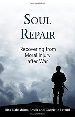 Soul Repair: Recovering from Moral Injury After War 9780807029077