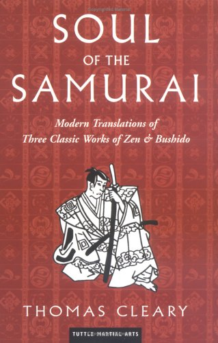 Soul of the Samurai: Modern Translations of Three Classic Works of Zen & Bushido 9780804836906