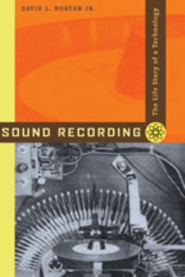 Sound Recording: The Life Story of a Technology 9780801883989
