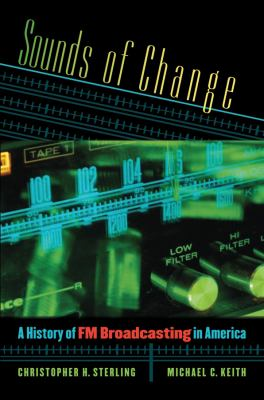 Sounds of Change: A History of FM Broadcasting in America 9780807858882
