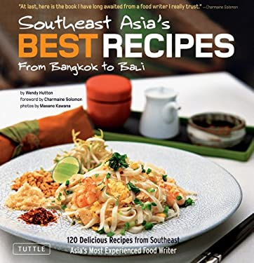 Southeast Asia's Best Recipes: From Bangkok to Bali 9780804841665