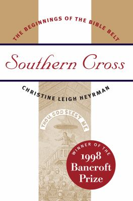Southern Cross: The Beginnings of the Bible Belt 9780807847169
