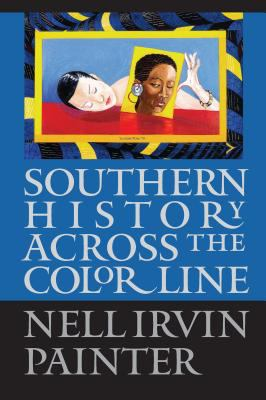 Southern History Across the Color Line 9780807826928