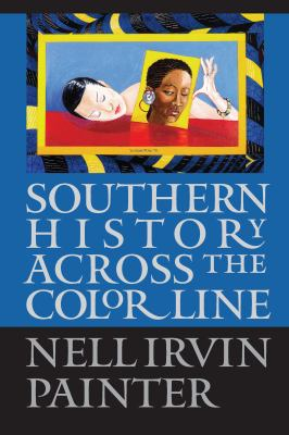 Southern History Across the Color Line 9780807853603