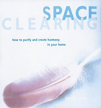 Space Clearing: How to Purify and Create Harmony in Your Home 9780809297399