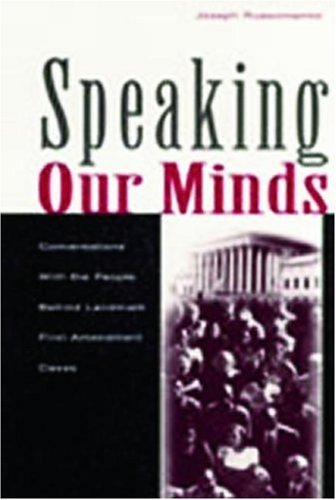 Speaking Our Minds: Conversations with the People Behind Landmark First Amendment Cases 9780805837681
