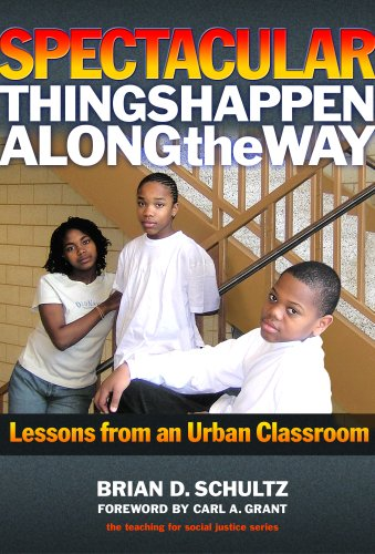 Spectacular Things Happen Along the Way: Lessons from an Urban Classroom 9780807748572