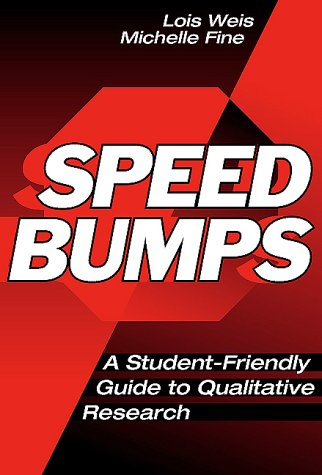 Speed Bumps: Student Friendly Guide to Qualitative Research 9780807739662