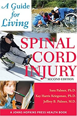 Spinal Cord Injury: A Guide for Living 9780801887772