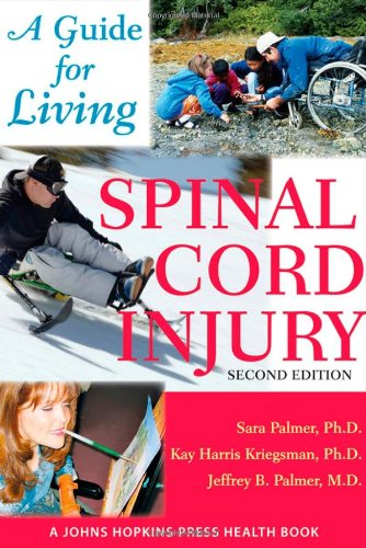 Spinal Cord Injury: A Guide for Living 9780801887789