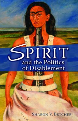 Spirit and the Politics of Disablement 9780800662196