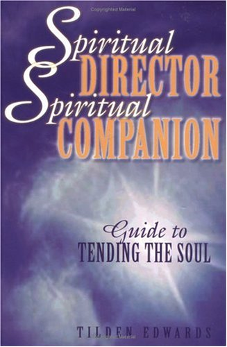 Spiritual Director, Spiritual Companion: Guide to Tending the Soul 9780809140114