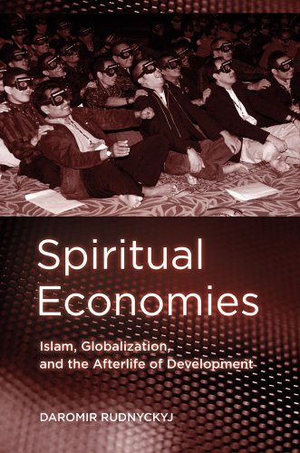 Spiritual Economies: Islam, Globalization, and the Afterlife of Development 9780801476785