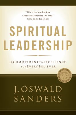 Spiritual Leadership: Principles of Excellence for Every Believer 9780802482273
