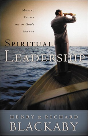 Spiritual Leadership: Moving People on to God's Agenda 9780805418453