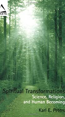 Spiritual Transformations: Science, Religion, and Human Becoming 9780800663209