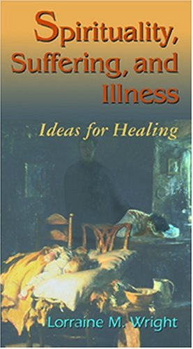 Spirituality, Suffering, and Illness: Ideas for Healing 9780803611719