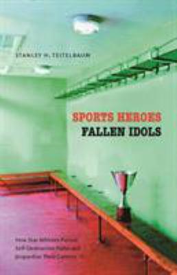 Sports Heroes, Fallen Idols 9780803216440