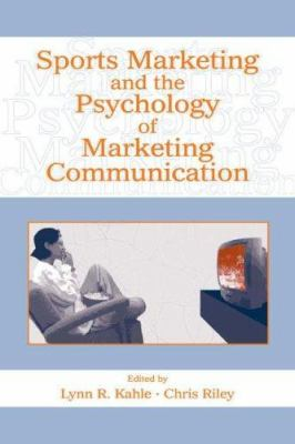 Sports Marketing and the Psychology of Marketing Communication 9780805857900