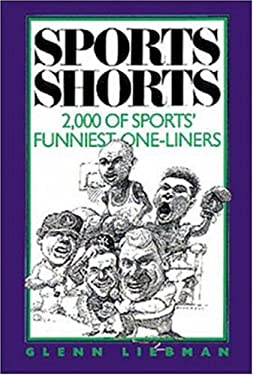 Sports Shorts: 2,000 of Sports' Funniest One-Liners 9780809237685