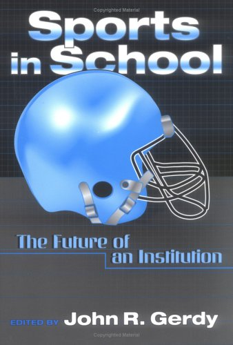Sports in School: The Future of an Institution 9780807739709