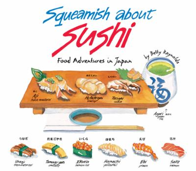 Squeamish about Sushi: Food Adventures in Japan 9780804838351