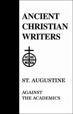 St. Augustine: Against the Academics 9780809102525