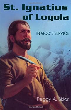 St. Ignatius of Loyola: In God's Service 9780809166886
