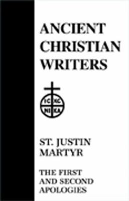 St. Justin Martyr: The First and Second Apologies 9780809104727