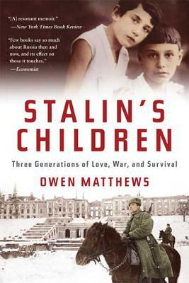 Stalin's Children: Three Generations of Love, War, and Survival 9780802717603