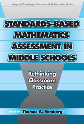 Standards-Based Mathematics Assessment in Middle School: Rethinking Classroom Practice 9780807744819