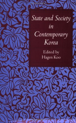 State and Society in Contemporary Korea 9780801481062